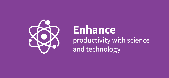 Enhance productivity with science and technology