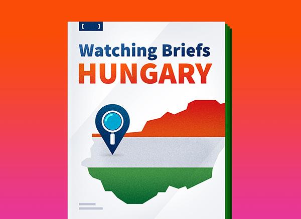 Watching Briefs: Hungary