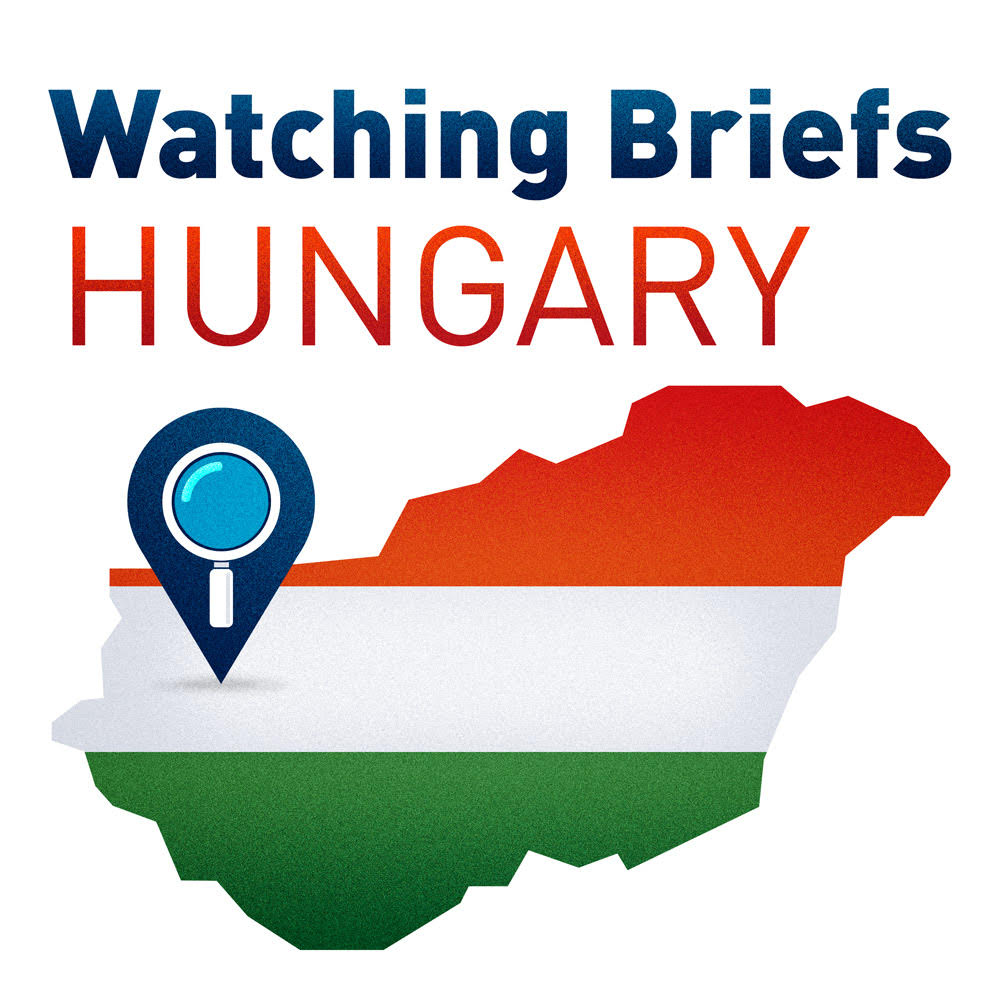 Watching Briefs: Hungary