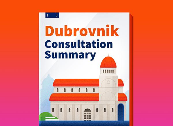 Dubrovnik Consultation Summary