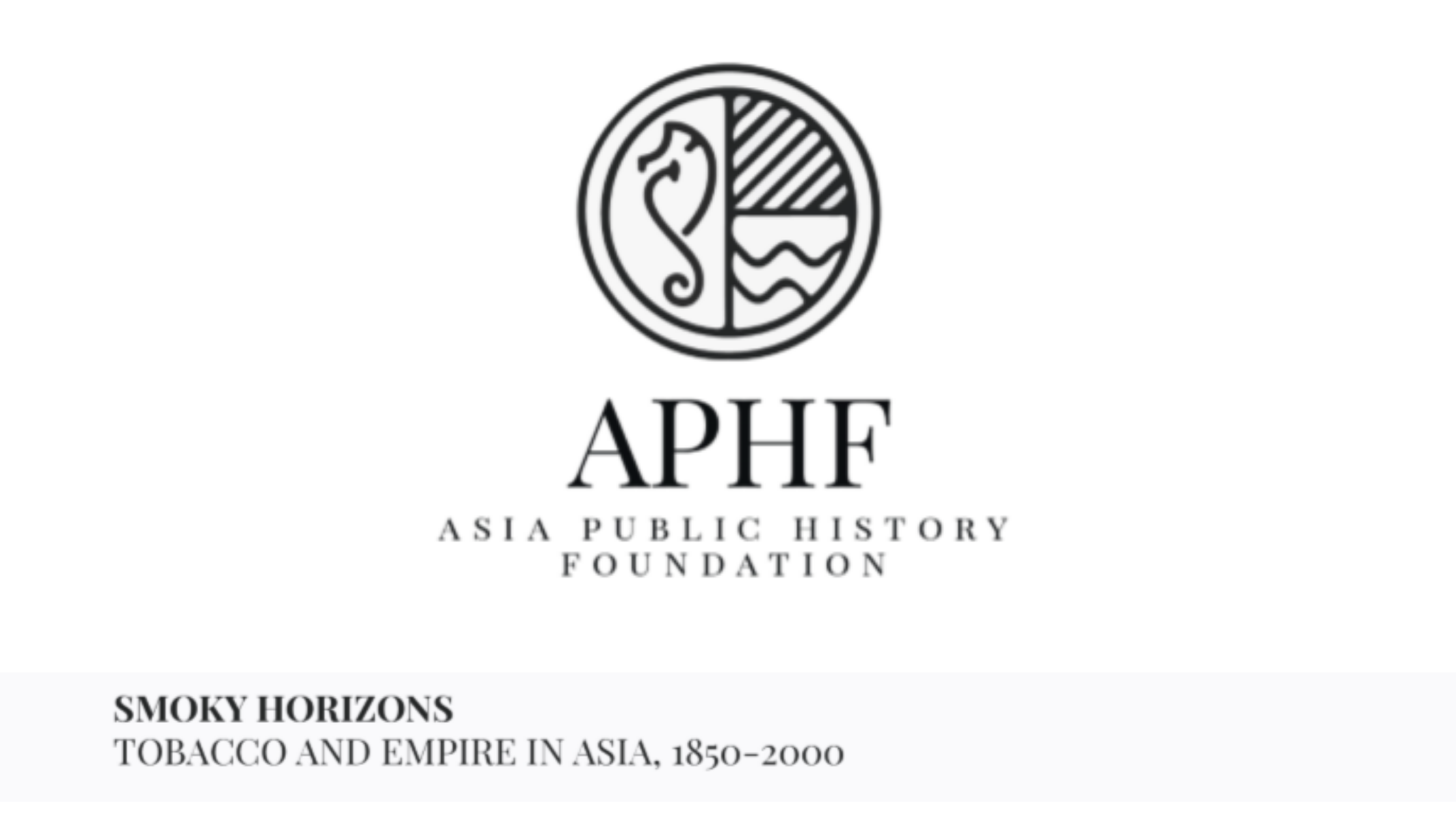 Smoky Horizons: Tobacco and Empire in Asia, 1850 – 2000